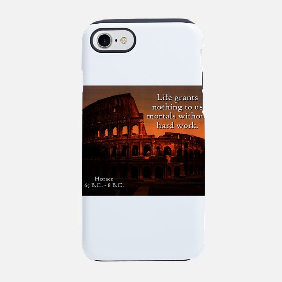 Life Grants Nothing - Horace iPhone 7 Tough Case