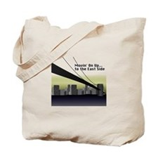 Movin' On Up...to the East Side Tote Bag