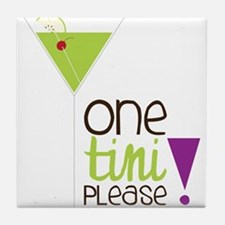 One Tini Please Tile Coaster