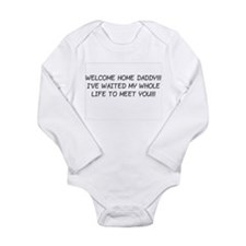 WELCOME HOME DADDY! Long Sleeve Infant Bodysuit