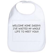 WELCOME HOME DADDY! Bib