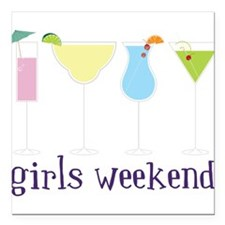 """Girls Weekend Square Car Magnet 3"""" x 3"""""""