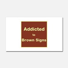 Addicted to Brown Signs Car Magnet 20 x 12