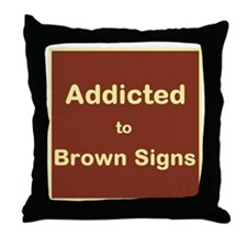 Addicted to Brown Signs Throw Pillow