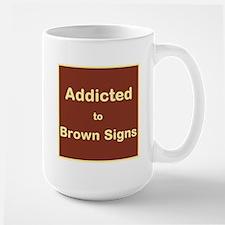 Addicted to Brown Signs Mug