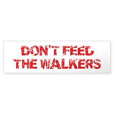 Dont Feed The Walkers Bumper Bumper Sticker