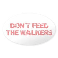 Dont Feed The Walkers Decal