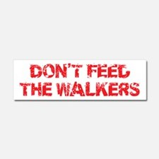 Dont Feed The Walkers Car Magnet 10 x 3
