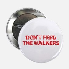 """Dont Feed The Walkers 2.25"""" Button"""