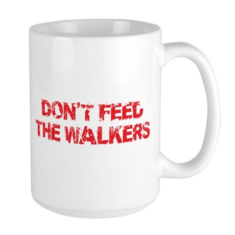 Dont Feed The Walkers Large Mug