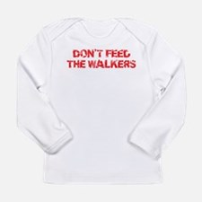 Dont Feed The Walkers Long Sleeve Infant T-Shirt