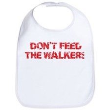 Dont Feed The Walkers Bib