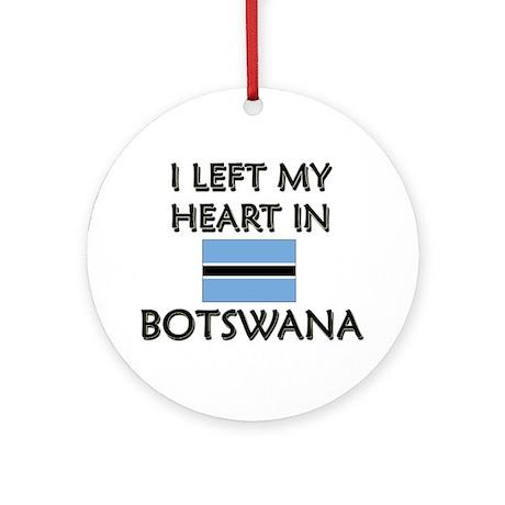 I Left My Heart In Botswana Ornament (Round)