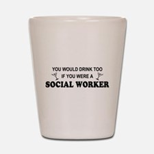 Unique Social work month Shot Glass