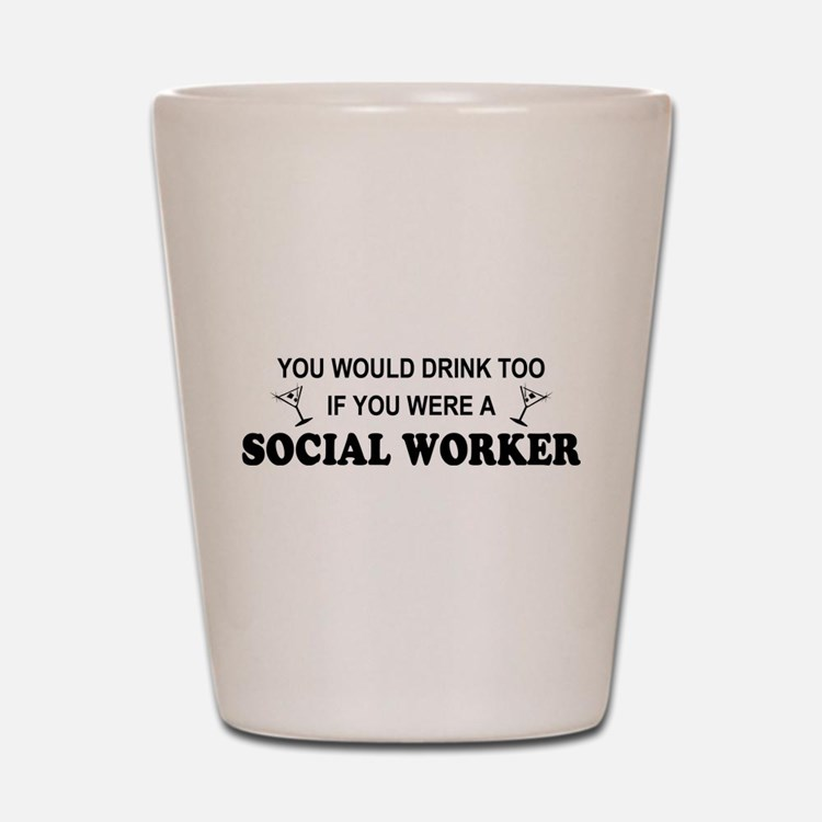 Cute Social work month Shot Glass