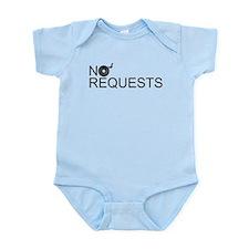 No Requests Infant Bodysuit