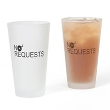 No Requests Drinking Glass