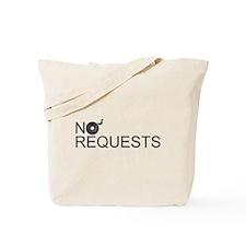 No Requests Tote Bag