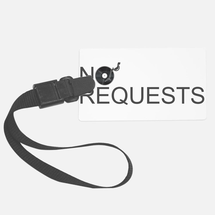 No Requests Luggage Tag
