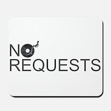 No Requests Mousepad
