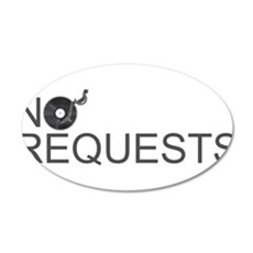 No Requests 35x21 Oval Wall Decal
