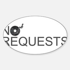 No Requests Sticker (Oval)