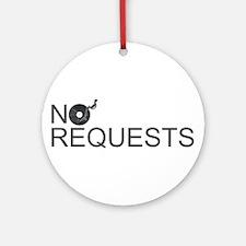 No Requests Ornament (Round)