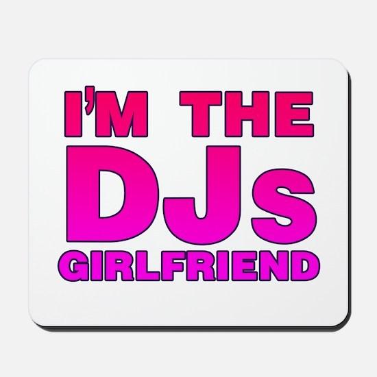 I'm The DJs Girlfriend Mousepad