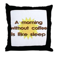 Morning Without Coffee Funny T-Shirt Throw Pillow