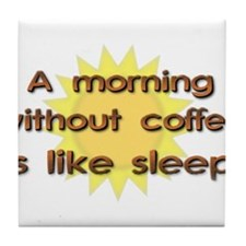 Morning Without Coffee Funny T-Shirt Tile Coaster