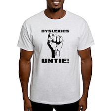 Dyslexia Dyslexics Untie Funny T-Shirt T-Shirt