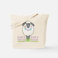 Ewe is Not Fat Tote Bag