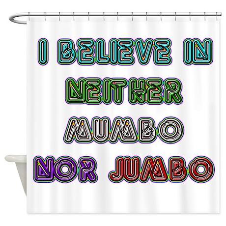 Neither Mumbo nor Jumbo Shower Curtain