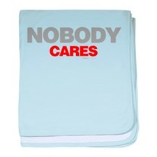 Nobody Cares baby blanket