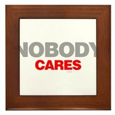 Nobody Cares Framed Tile
