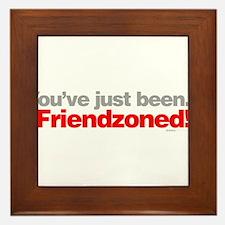 You've just been friendzoned. Framed Tile