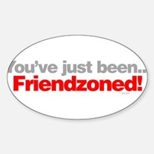 You've just been friendzoned. Decal