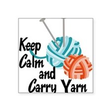 "Keep Calm and Carry Yarn Square Sticker 3"" x 3"""