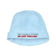 Not Sure If Stupid or Just Trolling baby hat