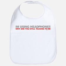 Im Using Headphones Bib