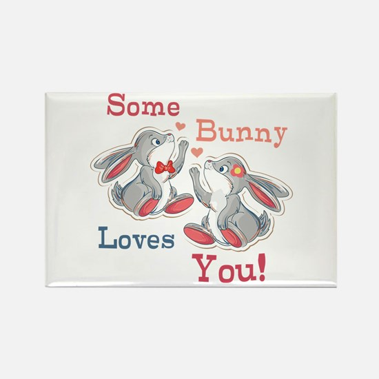 Some Bunny Loves You Rectangle Magnet