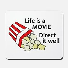 Life is a Movie Mousepad