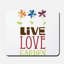 Live Love Garden Mousepad