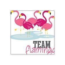 """Team Flamingo Square Sticker 3"""" x 3"""""""