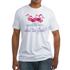 What The Flock? Shirt