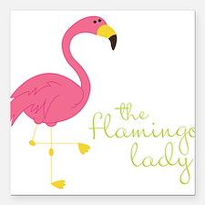 "The Flamingo Lady Square Car Magnet 3"" x 3"""