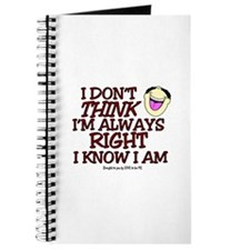 I DON'T THINK I'M ALWAYS RIGHT... Journal