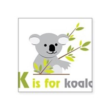 "K Is For Koala Square Sticker 3"" x 3"""