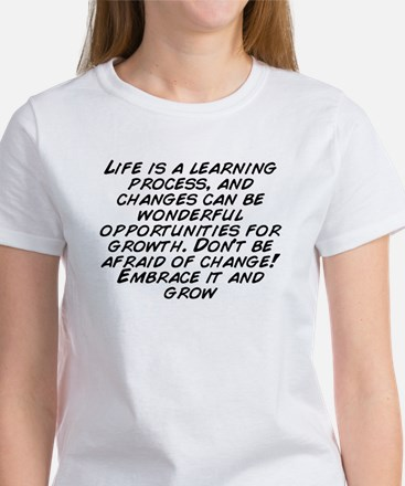 Life is a learning process, and changes can be ...