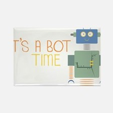 Its A Bot Time Rectangle Magnet